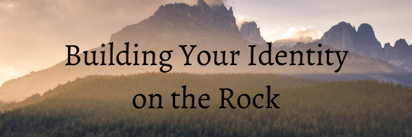 Building Your Identity on the Rock Header
