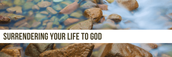 Surrendering Your Life to God Header